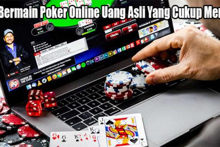 Trik Bermain Poker Online Uang Asli Yang Cukup Menarik