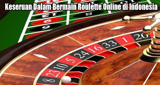 Keseruan Dalam Bermain Roulette Online di Indonesia